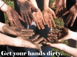 get tour hands dirty