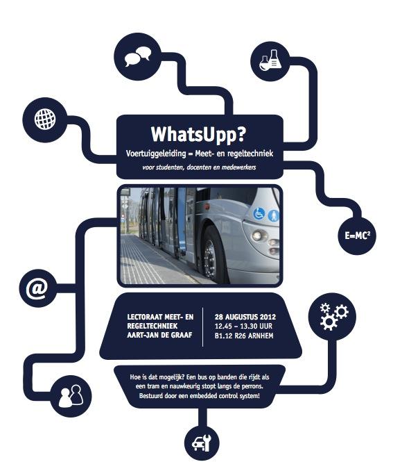 """WhatsUpp? 28 augustus 2012 voor studenten, docenten en medewerkers: """"Voertuiggeleiding = Meet- en regeltechniek"""""""